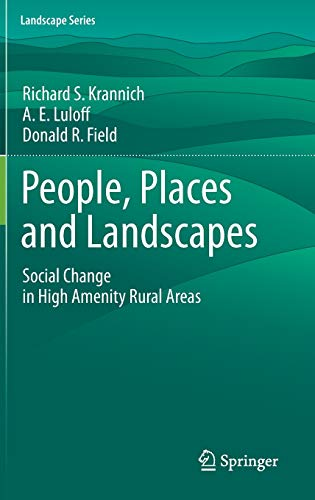 9789400712621: People, Places and Landscapes: Social Change in High Amenity Rural Areas (Landscape Series)