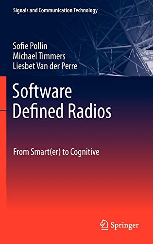 9789400712775: Software Defined Radios: From Smart(er) to Cognitive (Signals and Communication Technology)
