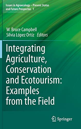 Integrating Agriculture, Conservation and Ecotourism: Examples from the Field: W. Bruce Campbell