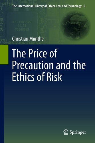 The Price of Precaution and the Ethics of Risk (The International Library of Ethics, Law and ...