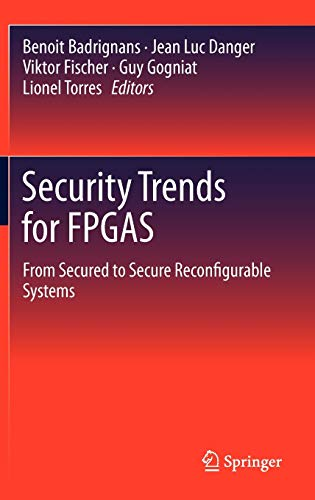 Security Trends for FPGAS: From Secured to Secure Reconfigurable Systems