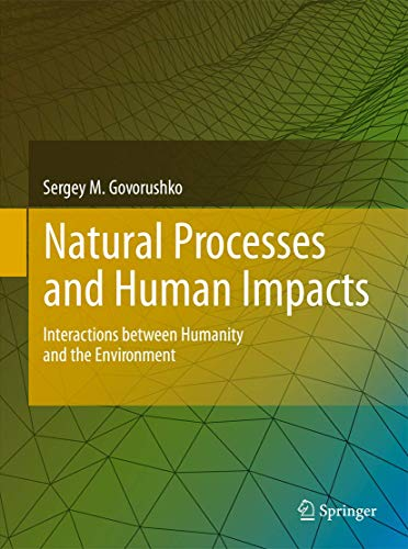 9789400714236: Natural Processes and Human Impacts: Interactions between Humanity and the Environment