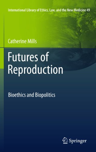 9789400714267: Futures of Reproduction: Bioethics and Biopolitics (International Library of Ethics, Law, and the New Medicine)