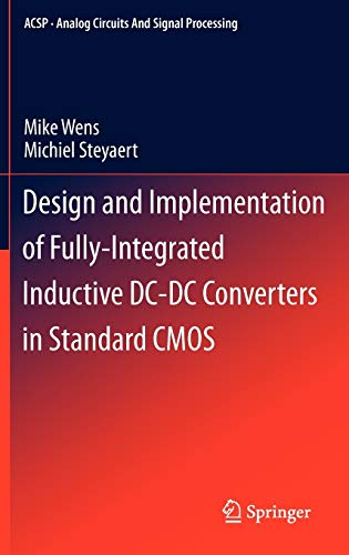 Design and Implementation of Fully-Integrated Inductive DC-DC Converters in Standard CMOS: Mike ...