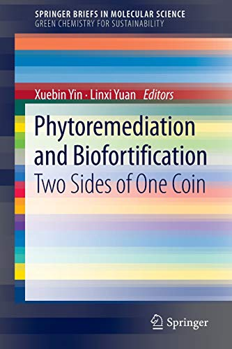 9789400714380: Phytoremediation and Biofortification: Two Sides of One Coin (SpringerBriefs in Molecular Science: Green Chemistry for Sustainability)