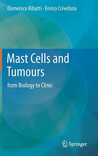 Mast Cells and Tumours: from Biology to Clinic: Domenico Ribatti