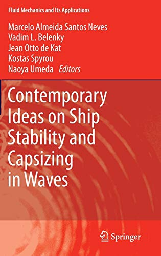 Contemporary Ideas on Ship Stability and Capsizing in Waves: Marcelo Almeida Santos Neves