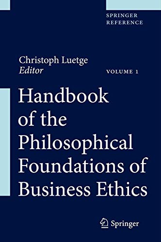 Handbook of the Philosophical Foundations of Business Ethics. 2 Bände: Christoph Luetge