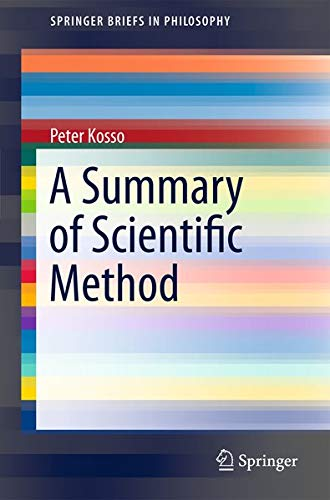 9789400716131: A Summary of Scientific Method (SpringerBriefs in Philosophy)