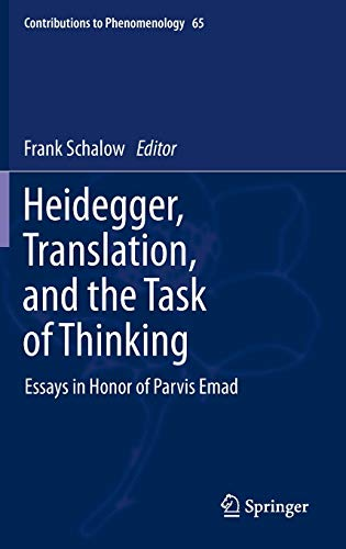 Heidegger, Translation, and the Task of Thinking: Essays in Honor of Parvis Emad
