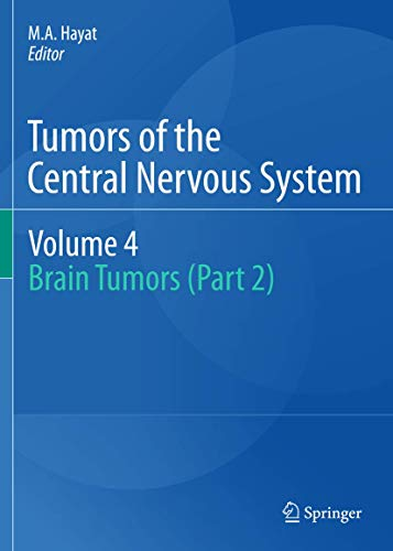 Tumors of the Central Nervous System, Volume 4: M. A. Hayat