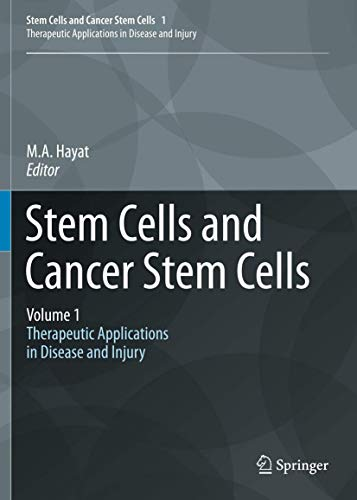 9789400717084: Stem Cells and Cancer Stem Cells, Vol. 1: Therapeutic Applications in Disease and Injury