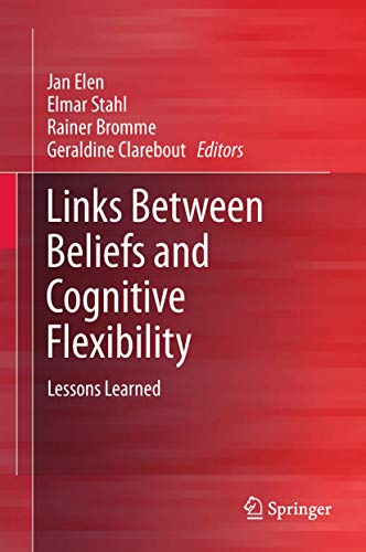 Links Between Beliefs and Cognitive Flexibility: Lessons Learned: Springer
