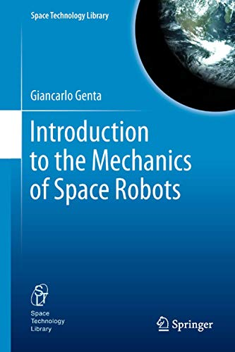 9789400717954: Introduction to the Mechanics of Space Robots (Space Technology Library)