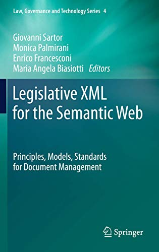 9789400718869: Legislative XML for the Semantic Web: Principles, Models, Standards for Document Management (Law, Governance and Technology Series)