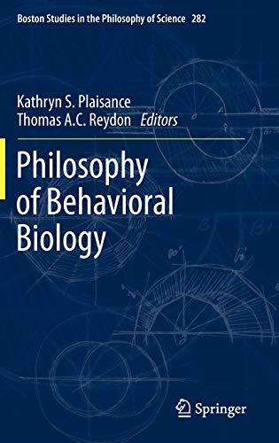 Philosophy of Behavioral Biology: Plaisance, Kathryn S. (Editor)/ Reydon, Thomas (Editor)