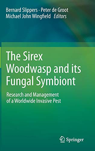 9789400719590: The Sirex Woodwasp and its Fungal Symbiont:: Research and Management of a Worldwide Invasive Pest