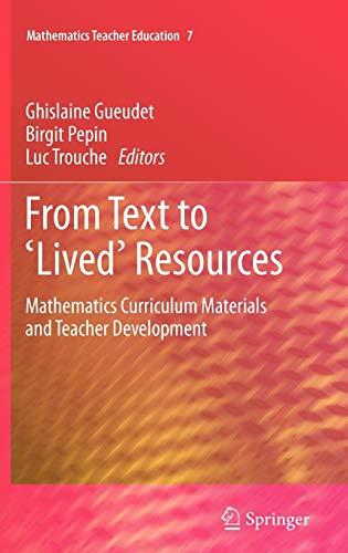 9789400719651: From Text to 'Lived' Resources: Mathematics Curriculum Materials and Teacher Development (Mathematics Teacher Education)