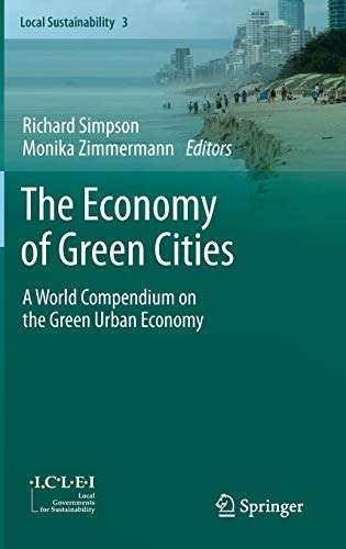 9789400719682: The Economy of Green Cities: A World Compendium on the Green Urban Economy (Local Sustainability)