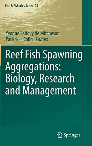 Reef Fish Spawning Aggregations: Biology, Research and Management (Fish & Fisheries Series): ...