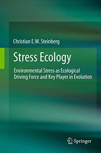 9789400720718: Stress Ecology: Environmental Stress as Ecological Driving Force and Key Player in Evolution