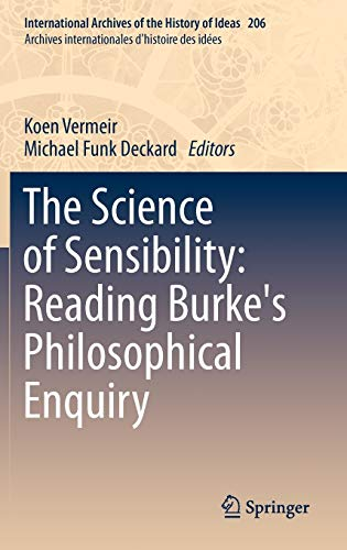 9789400721012: The Science of Sensibility: Reading Burke's Philosophical Enquiry (International Archives of the History of Ideas, Vol. 206)