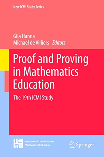 9789400721289: Proof and Proving in Mathematics Education: The 19th ICMI Study (New ICMI Study Series)