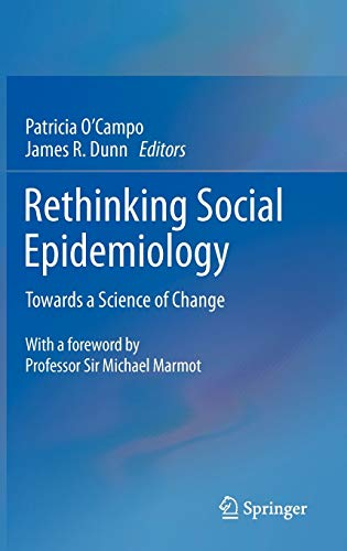 9789400721371: Rethinking Social Epidemiology: Towards a Science of Change