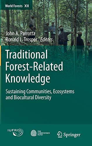Traditional Forest-Related Knowledge: John A. Parrotta