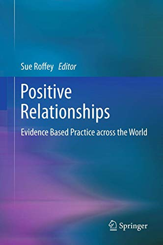 9789400721463: Positive Relationships: Evidence Based Practice across the World
