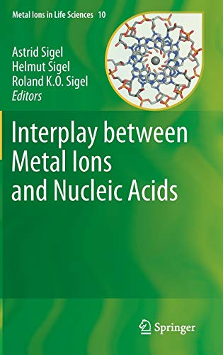 Interplay between Metal Ions and Nucleic Acids: Astrid Sigel