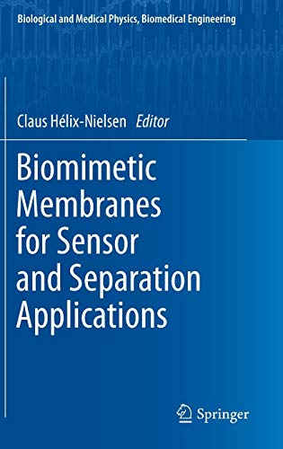 9789400721838: Biomimetic Membranes for Sensor and Separation Applications (Biological and Medical Physics, Biomedical Engineering)
