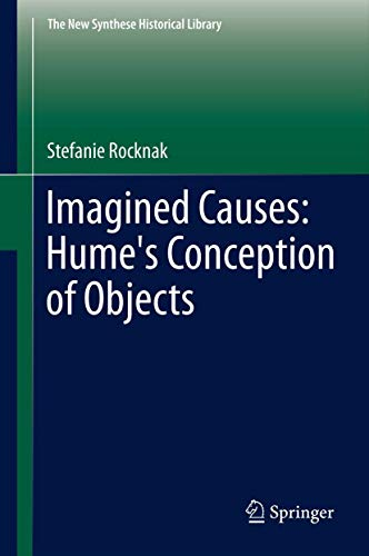 9789400721869: Imagined Causes: Hume's Conception of Objects (The New Synthese Historical Library)