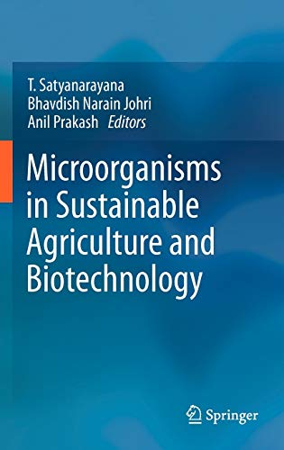 Microorganisms in Sustainable Agriculture and Biotechnology: T. Satyanarayana