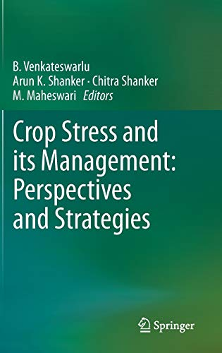 Crop Stress and its Management: Perspectives and Strategies: B. Venkateshwarulu