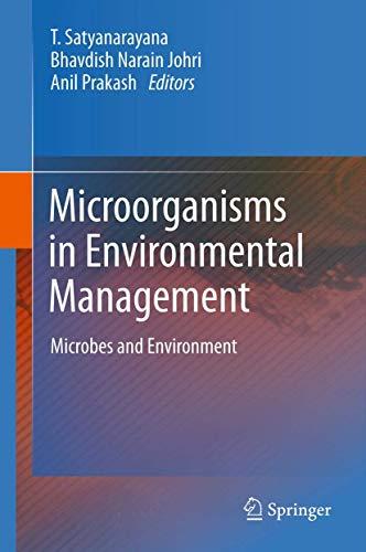 Microorganisms in Environmental Management: T. Satyanarayana