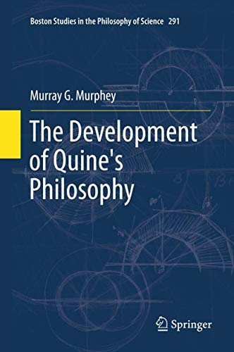 The Development of Quine's Philosophy: Murray Murphey