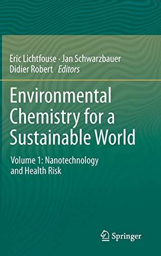 Environmental Chemistry for a Sustainable World: Volume 1: Nanotechnology and Health Risk