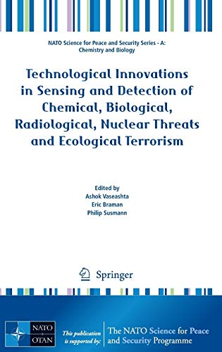 9789400724877: Technological Innovations in Sensing and Detection of Chemical, Biological, Radiological, Nuclear Threats and Ecological Terrorism (NATO Science for Peace and Security Series A: Chemistry and Biology)