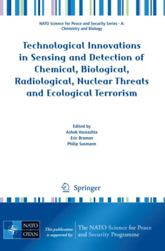 9789400724907: Technological Innovations in Sensing and Detection of Chemical, Biological, Radiological, Nuclear Threats and Ecological Terrorism (NATO Science for Peace and Security Series A: Chemistry and Biology)