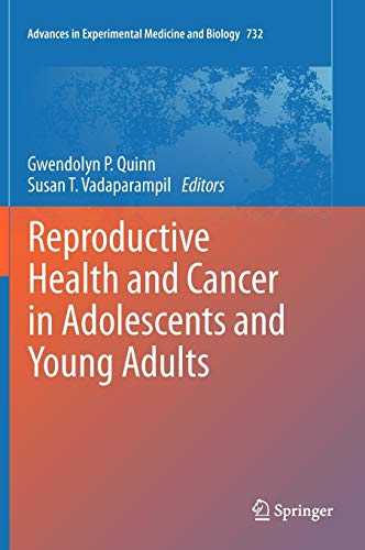 Reproductive Health and Cancer in Adolescents and Young Adults: Gwendolyn P. Quinn