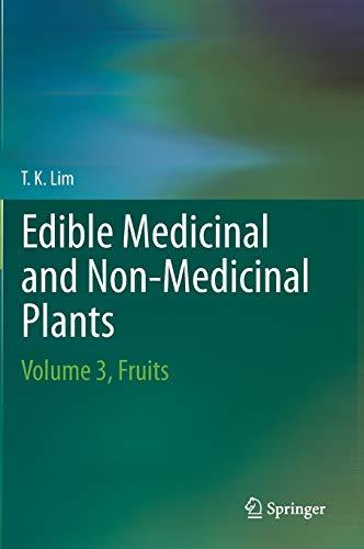 Edible Medicinal And Non Medicinal Plants: T. K. Lim