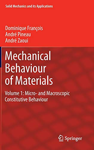 9789400725454: Mechanical Behaviour of Materials: Volume 1: Micro- and Macroscopic Constitutive Behaviour (Solid Mechanics and Its Applications)