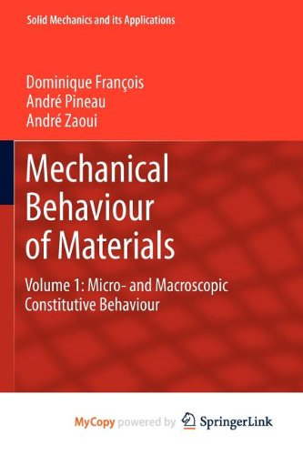 9789400725478: Mechanical Behaviour of Materials: Volume 1: Micro- and Macroscopic Constitutive Behaviour