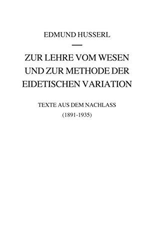 9789400726246: Zur Lehre vom Wesen und zur Methode der eidetischen Variation: Texte aus dem Nachlass (1891-1935) (Husserliana: Edmund Husserl – Gesammelte Werke) (German Edition)