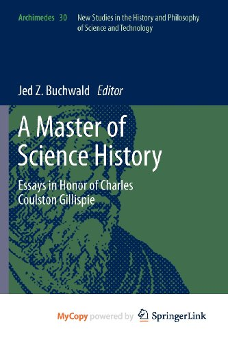 9789400726284: A Master of Science History: Essays in Honor of Charles Coulston Gillispie