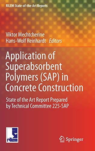 9789400727328: Application of Super Absorbent Polymers (SAP) in Concrete Construction: State-Of-The-Art Report Prepared by Technical Committee 225-SAP (RILEM State-of-the-Art Reports)