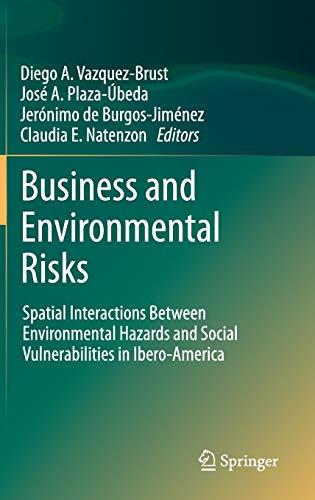 9789400727410: Business and Environmental Risks: Spatial Interactions Between Environmental Hazards and Social Vulnerabilities in Ibero-America
