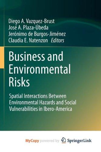 9789400727434: Business and Environmental Risks: Spatial Interactions Between Environmental Hazards and Social Vulnerabilities in Ibero-America