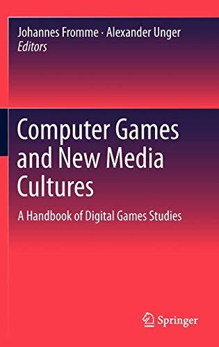 9789400727762: Computer Games and New Media Cultures: A Handbook of Digital Games Studies